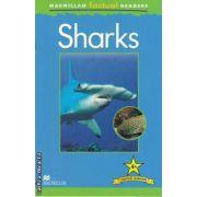 Sharks ( editura: Macmillan, autor: Anita Ganeri ISBN 978-0-230-43223-9 )