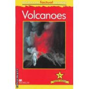 Volcanoes ( editura: Macmillan, autor: Claire Llewellyn ISBN 978-0-230-43216-1)
