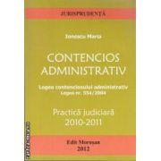Contencios administrativ ( editura Morosan , autor: Ionescu Maria isbn: 978-606-8033-76-1)