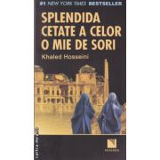 Splendida cetate a celor o mie de sori ( editura: Niculescu, autor: Khaled Hosseini ISBN 978-973-748-374-4 )