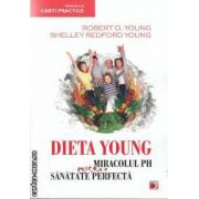 Dieta Young- Miracolul pH pentru o sanatate perfecta ( editura: Paralela 45 , autori: Robert O. Young , Shelley Redford Young ISBN 978-973-47-1378-3 )