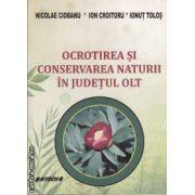 Ocrotirea si conservarea naturii in judetul Olt ( editura: Sitech , autor: Nicolae Ciobanu , Ion Croitoru , Ionut Tolos ISBN 978-606-11-1909-7 )