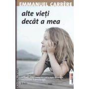Alte vieti decat a mea ( editura: Trei , autor: Emmanuel Carrere ISBN 978-973-707-314-3 )