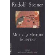 Mituri si misterii egiptene ( editura: Univers Enciclopedic Gold , autor: Rudolf Steiner ISBN 978-606-8162-57-7 )