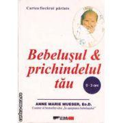 BEBELUSUL SI PRICHINDELUL TAU (0-3 ANI) , ( editura: All , autor: Anne Marie Mueser ISBN 973-571-509-0 )