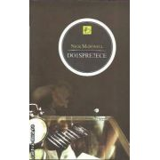 DO1SPRE2ECE ( editura: All , autor: Nick McDonell ISBN 978-973-724-367-6 )
