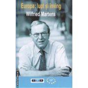 Europa:lupt si inving. Cu un cuvant inainte de Angela Merkel ( editura: All , autor: Wilfried Martens ISBN 978-606-587-051-2 )