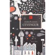 Cevengur ( editura: All , autor: Andrei Platonov ISBN 978-973-724-374-4 )