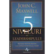 Cele 5 niveluri ale leadershipului ( editura: Amaltea, autor: John C. Maxwlee ISBN 978-973-162-096-1 )