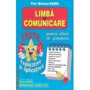 Limba si comunicare pentru clasele 5-6, teste explicative si teste aplicative ( editura: Badea , autor: Prof. Mariana Badea ISBN 9789731722108 )