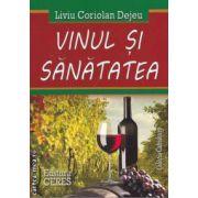 Vinul si sanatatea ( editura: Ceres, autor: Liviu Coriolan Dejeu ISBN 978-973-40-0894-0 )