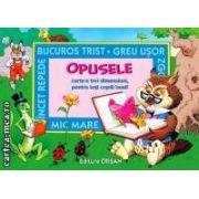 Opusele. Carte tridimensionata pentru toti copiii buni ( editura: Crisan , autor: John Patience ISBN 978-973-1736-11-2 )