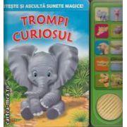 Trompi curiosul ( editura: Crisan, ISBN 978-606-508-094-2 )