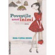 Povestile unei inimi ( editura: Curtea Veche , autor: Diana-Florina Cosmin ISBN 978-606-588-281-2 )