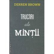 Trucuri ale mintii ( editura: Curtea Veche, autor: Derren Brown ISBN 978-606-588-280-5 )