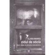 Zidul de sticla ( editura: Curtea Veche , autor: Clara Mares ISBN 978-606-588-188-4 )