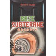 Bazele subterane secrete ( editura: Deceneu , autor: Richard Sauder ISBN 9789739466455 )
