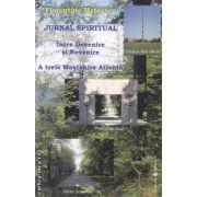 Jurnal spiritual : a treia mostenire atlanta ( editura: Dharana , autor: Florentina Mateescu ISBN 978-973-8975-48-4 )
