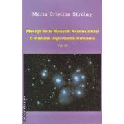 Mesaje de la Maestrii Ascensionati : o misiune importanta : Romania Vol.3 ( editura: Dharana , autor: Maria Cristina Stroiny ISBN 978-973-8975-50-7 )