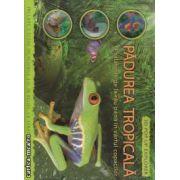 Padurea tropicala. O calatorie de la rau pana in varful copacilor ( editura: EASTONE BOOKS ISBN 978-80-89217-99-1)