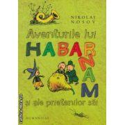 Aventurile lui Habarnam si ale prietenilor sai ( editura: Humanitas , autor: Nikolai Nosov ISBN 978-973-50-2624-0 )