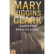 Amintiri periculoase ( editura: Lider, autor: Mary Higgins Clark ISBN 978-973-629-293-4 )