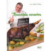 Bucatele noastre - Retete de primavara ( editura: Noi Media Print, autor: Horia Varlan ISBN 978-606-572-004-6 )