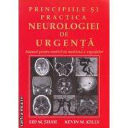 Principiile si practica neurologiei de urgenta : manual pentru medicii de medicina a urgentei ( editura: Medicala , autor: Sid M. Shah , Kevin M. Kelly ISBN 978-973-39-0729-9 )