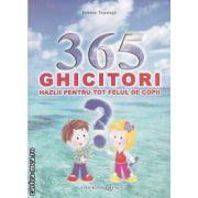 365 ghicitori hazlii pentru tot felul de copii ( editura: Microlink, autor: Tatiana Tapalaga ISBN 978-606-92665-0-2 )