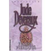 Femeia pierduta ( editura: Miron , autor: Jude Deveraux ISBN 978-973-1789-59-0 )