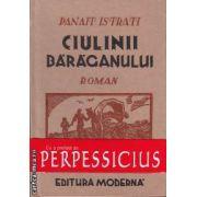 Ciulinii Baraganului ( editura: Semne, autor: Panait Istrati ISBN 978-606-15-0160-1 )