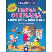 Limba germana pentru pitici... mari si MICI cu autocolante reutilizabile ( editura: Niculescu , autor: Rosita Corbella Paciotti ISBN 978-973-748-662-2 )