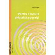 Pentru o lectura didactica a poeziei ( editura: Nomina , autor: Daniela Fulga ISBN 978-606-535-353-4 )