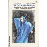 Ma dor stramosii ( editura: Philobia, autor: Patrice Van Eersel, Catherine Maillard ISBN 978-606-92914-2-9 )
