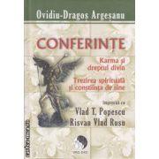 Karma si dreptul divin: trezirea spirituala si constiinta de sine: conferinte ( editura: Pro Dao , autor: Ovidiu-Dragos Argesanu ISBN 978-606-92997-0-8 )