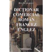 Dictionar comercial roman-francez-englez ( editura: Sanda , autor: Dan Dumitrescu ISBN 978-606-93102-0-5 )