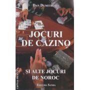Jocuri de cazino si alte jocuri de noroc ( editura: Sanda , autor: Dan Dumitrescu ISBN 978-606-92679-7-4 )