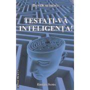 Testati-va inteligenta! ( editura: Sanda , autor: Dan Dumitrescu ISBN 978-606-92679-9-8 )