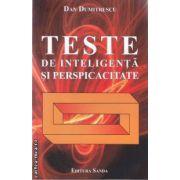 Teste de inteligenta si perspicacitate ( editura: Sanda , autor: Dan Dumitrescu ISBN 978-606-92679-5-0 )