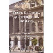 Teste de Limba si Literatura Romana. Pentru cultura generala si... Examene! ( editura: Sanda , autor: Dan Dumitrescu ISBN 978-606-92291-3-2 )