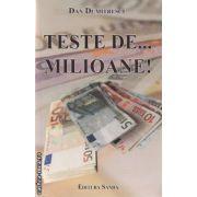 Teste de... milioane! ( editura: Sanda, autor: Dan Dumitrescu ISBN 978-606-93102-1-2 )