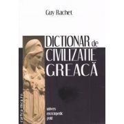 Dictionar de civilizatie greaca ( editura: Univers Enciclopedic Gold, autor: Guy Rachet ISBN 978-606-8358-36-9 )