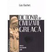 Dictionar de civilizatie greaca ( editura: Univers Enciclopedic Gold , autor: Guy Rachet ISBN 978-606-8358-36-9 )