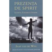 Prezenta de spirit: Alfabetul echilibrului interior ( editura: Univers Enciclopedic Gold, autor: Jaap van de Weg ISBN 978-606-8358-09-3 )
