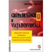 Grupa de sange 0 si viata individuala ( editura: Universitara , autor: Virginia Ciocan ISBN 978-606-591-361-5 )