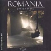 Romania : album foto ( editura: Art , autor: George Avanu ISBN 978-973-88353-3-7 )