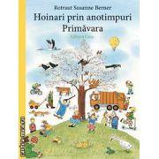 Hoinari prin anotimpuri. Primăvara ( editura: Casa, autor: Rotraut Susanne Berner ISBN 978-606-8189-44-4 )