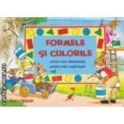 Formele si culorile - tridimensionale educative ( editura: Crisan , trad.: Andrei si Horia Crisan ISBN 978-973-1736-09-9 )