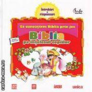 Biblia pe intelesul copiilor. Sa cunoastem Biblia prin joc ( editura: Curtea Veche , trad.: Anca Coman ISBN 978-606-588-114-3 )