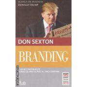 Branding: cum se construieste bunul cel mai de pret al unei companii ( editura: Curtea Veche, autor: Don Sexton ISBN 978-606-588-290-4 )